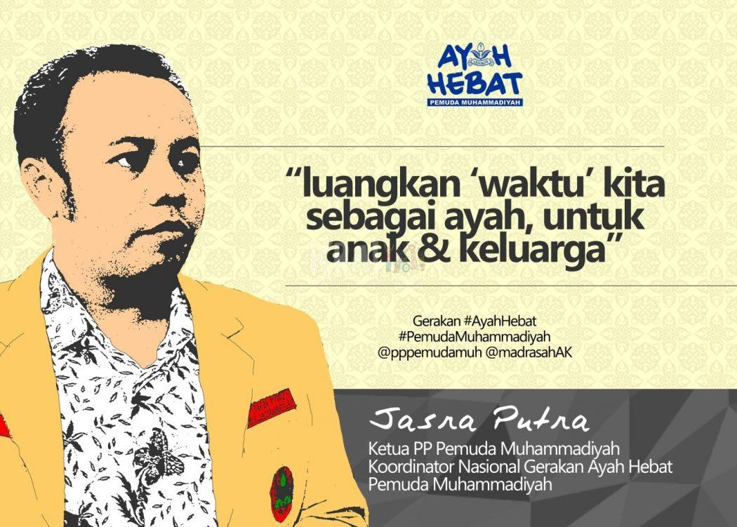Jasra Putra Dekalrator Gerakan Ayah Hebat Pemuda Muhammadiyah